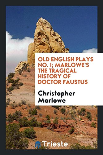 Old English Plays No. I; Marlowe s: Christopher Marlowe
