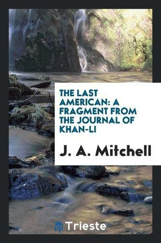 The Last American: A Fragment from the: J A Mitchell