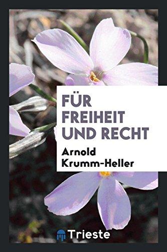 Für freiheit und recht: Krumm-Heller, Arnold