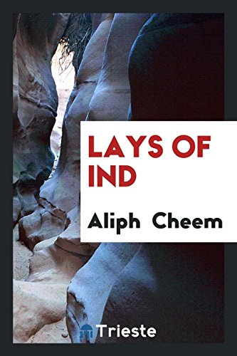 Lays of Ind (Paperback): Aliph Cheem