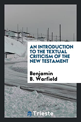9780649373734: An introduction to the textual criticism of the New Testament