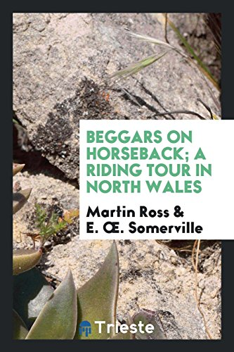 9780649380145: Beggars on horseback; a riding tour in North Wales