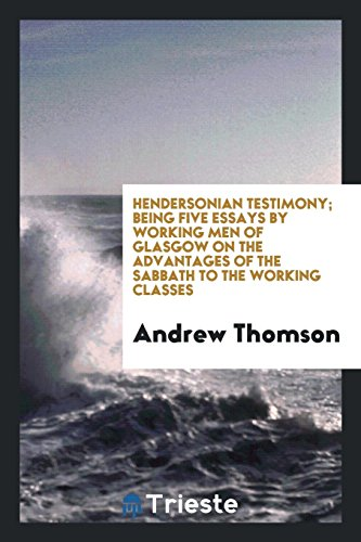 9780649382231 - Andrew Thomson: Hendersonian testimony; being five essays by working men of Glasgow on the advantages of the sabbath to the working classes - Libro