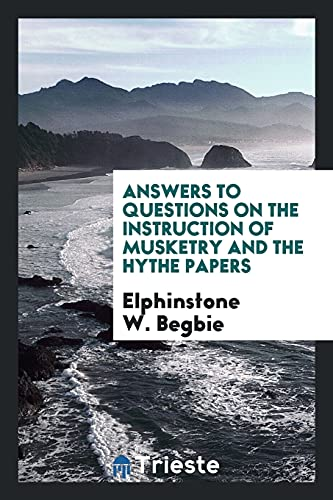 Answers to Questions on the Instruction of: Elphinstone W Begbie
