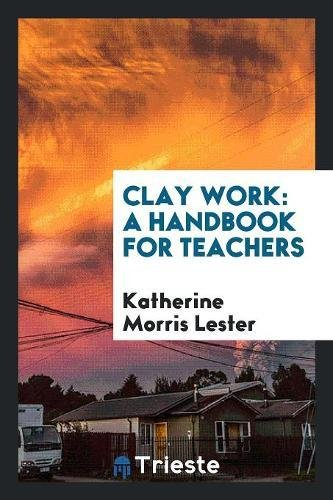 9780649401581: Clay Work: A Handbook for Teachers