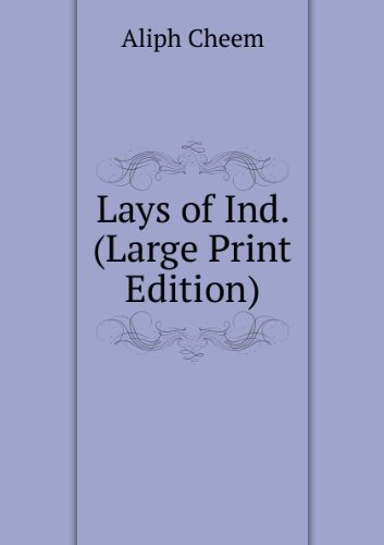 Lays of Ind. (Paperback): Aliph Cheem