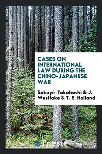 9780649413379: Cases on International Law during the Chino-Japanese War