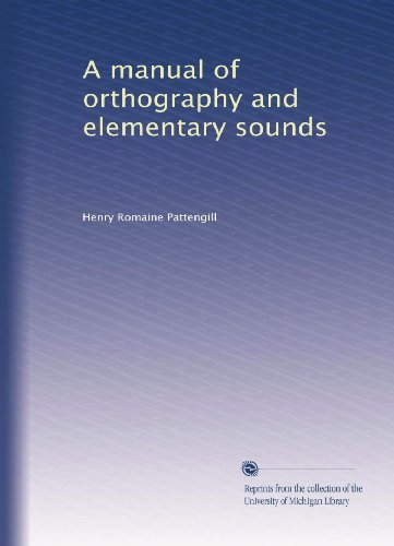 A Manual of Orthography and Elementary Sounds: Pattengill, Henry R.