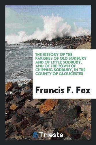 The History of the Parishes of Old: Francis F Fox