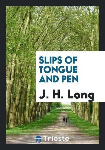Slips of Tongue and Pen: J. H. Long