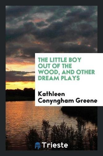 The Little Boy Out of the Wood,: Kathleen Conyngham Greene