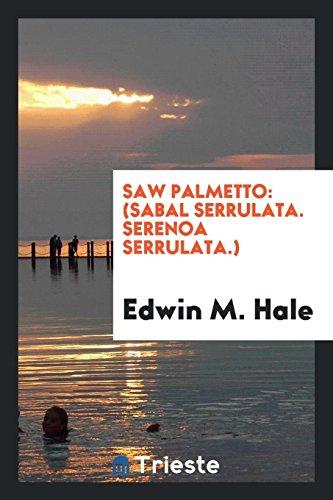 9780649442904: Saw Palmetto: (Sabal Serrulata. Serenoa Serrulata.)