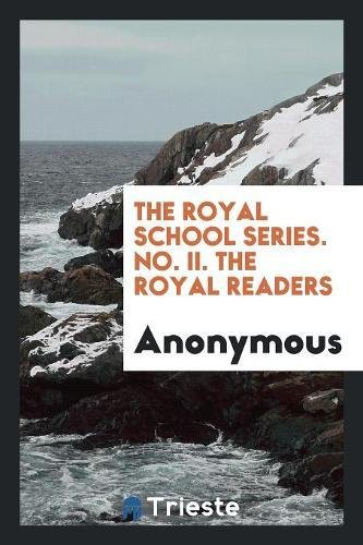 The Royal School Series. No. II. the: Anonymous