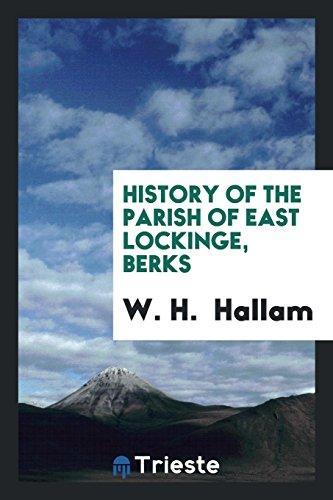 History of the Parish of East Lockinge,: W H Hallam