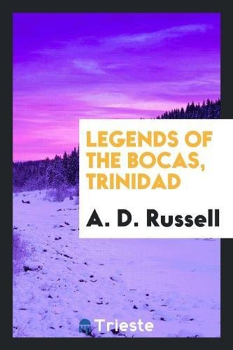 Legends of the Bocas, Trinidad: Russell, A. D.