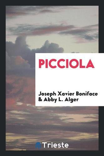 Picciola (Paperback): Joseph Xavier Boniface,