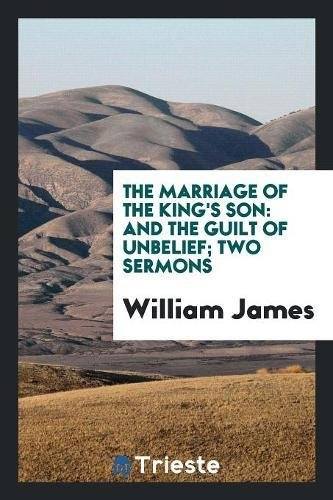 9780649478781: The Marriage of the King's Son: And The Guilt of Unbelief; Two Sermons