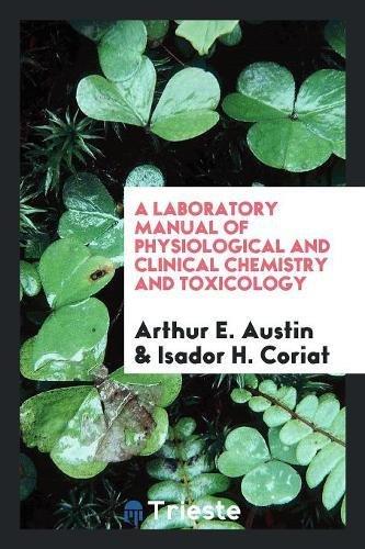 A Laboratory Manual of Physiological and Clinical: Austin, Arthur E.