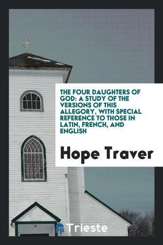 The Four Daughters of God: A Study: Hope Traver