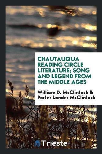 Chautauqua Reading Circle Literature; Song and Legend: William D McClintock