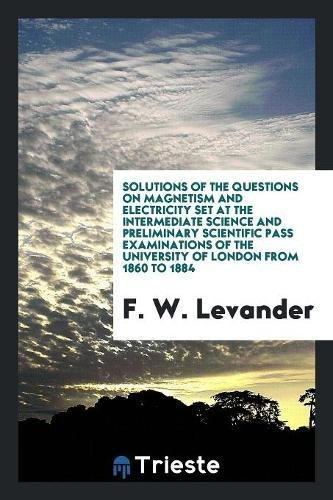Solutions of the Questions on Magnetism and: Levander, F. W.