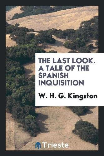 9780649518203: The Last Look. A Tale of the Spanish Inquisition