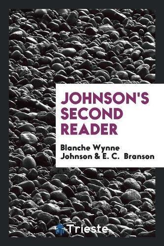 Johnson s Second Reader (Paperback): Blanche Wynne Johnson