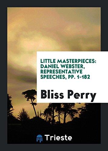 Little Masterpieces: Daniel Webster, Representative Speeches, Pp.: Bliss Perry