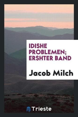 Idishe Problemen; Ershter Band (Paperback): Jacob Milch