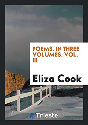 Poems. In Three Volumes. Vol. III: Cook, Eliza