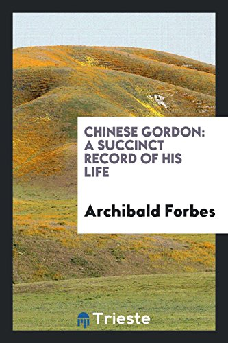 9780649547180: Chinese Gordon: A Succinct Record of His Life