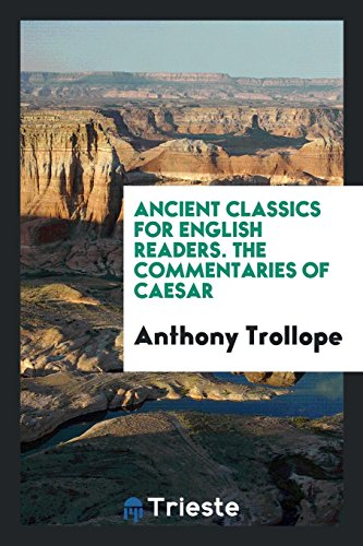 9780649552771: Ancient Classics for English Readers. The Commentaries of Caesar