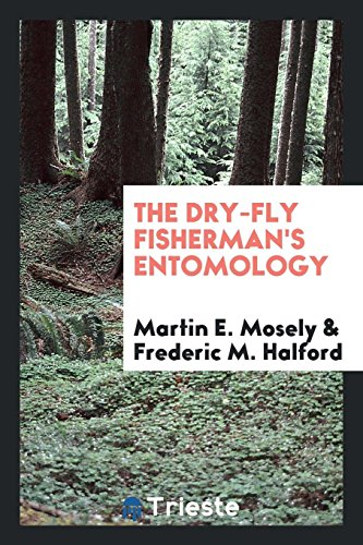 9780649565771: The Dry-fly Fisherman's Entomology