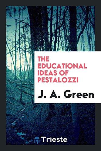 9780649568529: The Educational Ideas of Pestalozzi
