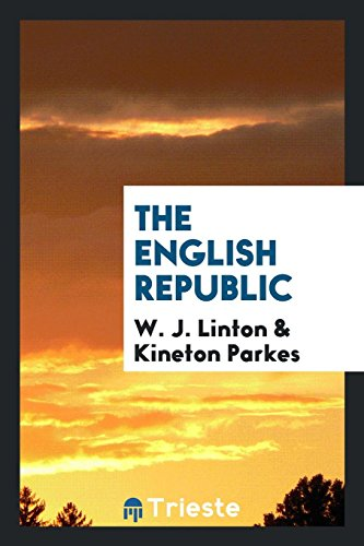 The English Republic (Paperback): W. J. Linton,