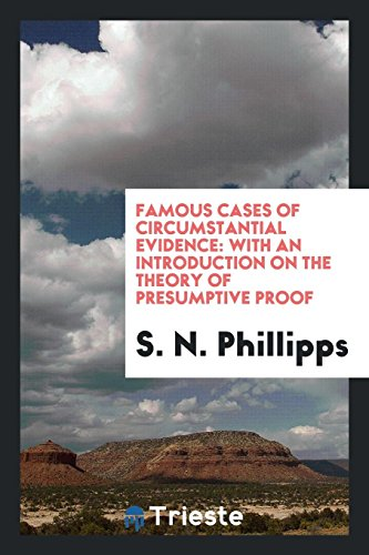 Famous Cases of Circumstantial Evidence: With an: S N Phillipps