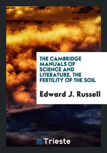 9780649582396: The Cambridge Manuals of Science and Literature. The Fertility of the Soil