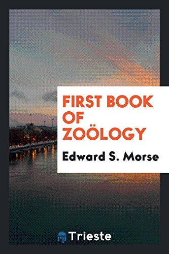 First Book of Zoology (Paperback): EDWARD S MORSE