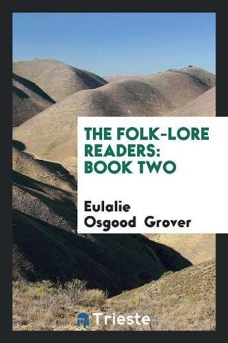 The Folk-Lore Readers: Book Two: Eulalie Osgood Grover
