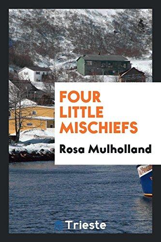 Four Little Mischiefs (Paperback): Rosa Mulholland