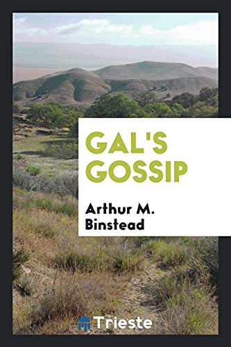 Gal's Gossip: Arthur M. Binstead