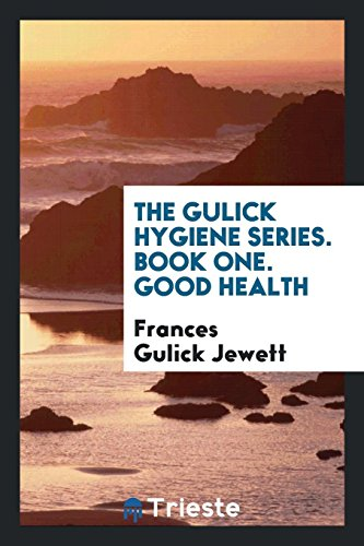 The Gulick Hygiene Series. Book One. Good: Frances Gulick Jewett