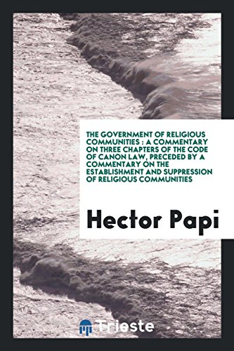 The Government of Religious Communities: A Commentary on Three Chapters of . (Paperback) - Hector Papi