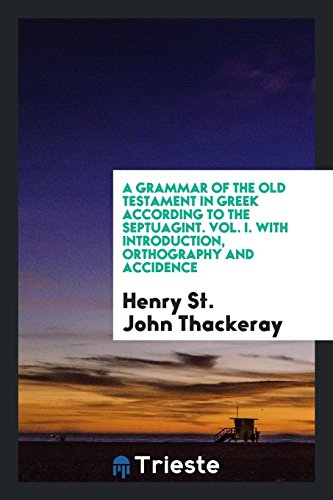 9780649596393: A Grammar of the Old Testament in Greek According to the Septuagint. Vol. I. With Introduction, Orthography and Accidence