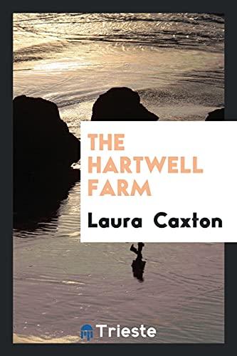 The Hartwell Farm: Caxton, Laura