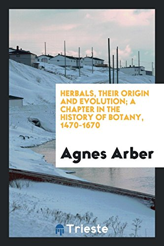 9780649601455: Herbals, Their Origin and Evolution; A Chapter in the History of Botany, 1470-1670