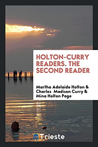 Holton-Curry Readers. The Second Reader: Adelaide Holton, Martha