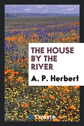 9780649607372: The House by the River