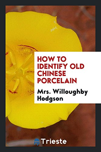 9780649608430: How to Identify Old Chinese Porcelain