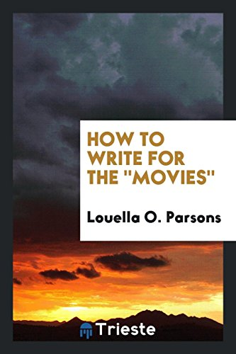 How to Write for the Movies (Paperback): Louella O Parsons